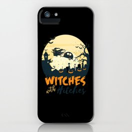 WITCHES WITH HITCHES iPhone Case