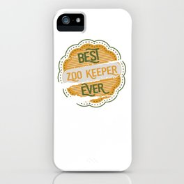 Best Zoo Keeper Ever iPhone Case