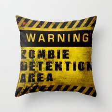 Warning - Zombie Detention Area Throw Pillow