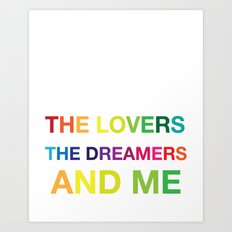 The Lovers, The Dreamers, and Me Art Print