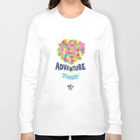adventure is out there Long Sleeve T-shirts featuring Adventure is out there by Risa Rodil