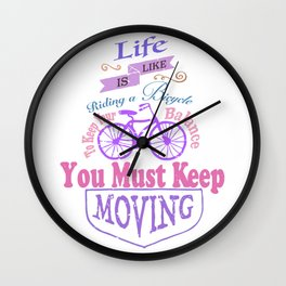 Life is like riding a bicycle. Wall Clock
