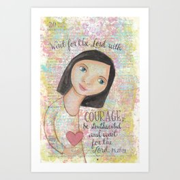 Courage Psalm 27:14 by patsy paterno Art Print