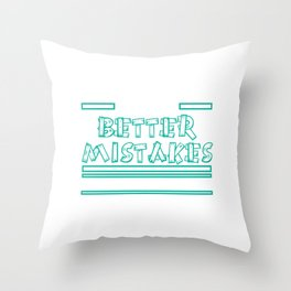 """""""Let's Make Better Mistakes Tomorrow"""" tee design. Makes a nice and sensible gift to your family too! Throw Pillow"""