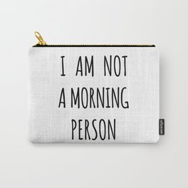 I am not a morning person Carry-All Pouch