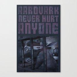 AARDVARK NEVER HURT ANYONE! Canvas Print