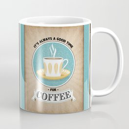 It's Always A Good Time For Coffee Print - Vintage Style Coffee Mug