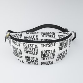 GOEST AND FUCKETH THYSELF Fanny Pack