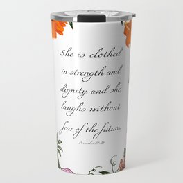 She is Clothed in Dignity and Strength and She Laughs without Fear of the Future Travel Mug