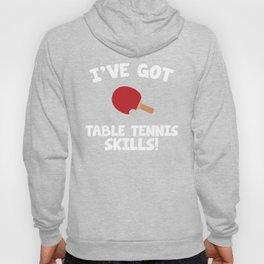 I've got Table Tennis Skills Indoor Sports T-Shirt Hoody