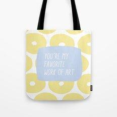 You're My Favorite Work of Art Tote Bag