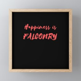 Happiness is Falconry Framed Mini Art Print