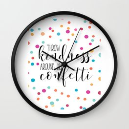 PRINTABLE WALL ART, Throw Kindness Around Like Confetti,Confetti Quote,Quote Prints,Kids Room Decor, Wall Clock