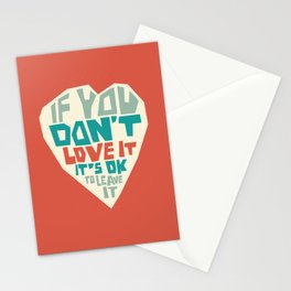 If you don't love it, it's Ok to leave it Stationery Cards