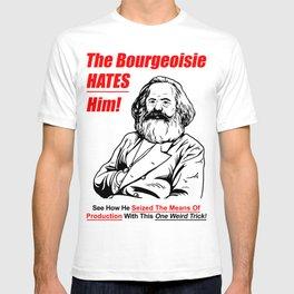 Karl Marx - The Bourgeoise Hates Him! T-shirt