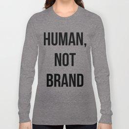 Human, Not Brand Long Sleeve T-shirt