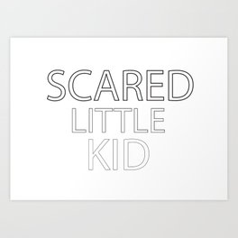 Scared Little Kid Art Print