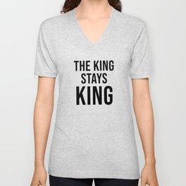 The King Stays King Unisex V-Neck