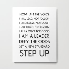 NOW I AM THE VOICE I WILL LEAD Metal Print