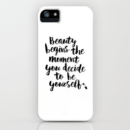 Beauty Begins the Moment You Decide to Be Yourself black and white typography poster home wall decor iPhone Case