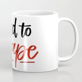I Read to Escape Coffee Mug