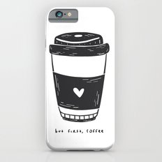 BUT FIRST COFFEE iPhone 6s Slim Case
