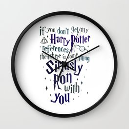 You Don't Get My Harry Poter Wall Clock
