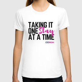 One Slay at a Time T-shirt
