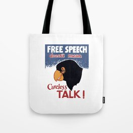 Free Speech Doesn't Mean Careless Talk! Tote Bag