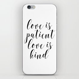 Love Is Patient Love Is Kind, Wedding Print Gift, Wall Art Print, Home Decor, Love Quote iPhone Skin