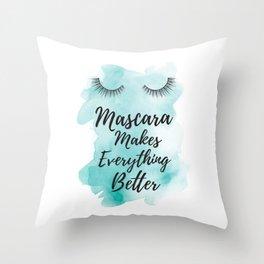 Mascara, makes everything better, Teal, Quote, Eyelashes, eyelash, makeup, make up, Throw Pillow