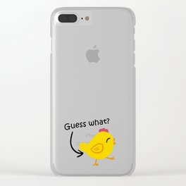 Humor and Funny: Guess What? Chicken Butt! Clear iPhone Case