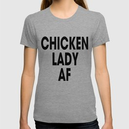 Chicken Lady AF T-shirt