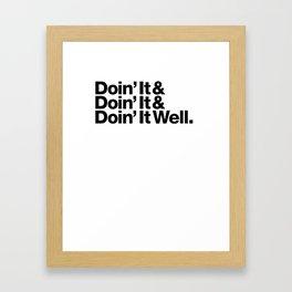 Doin' It Well Framed Art Print
