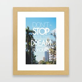 Inspirational Dreams Quote Framed Art Print