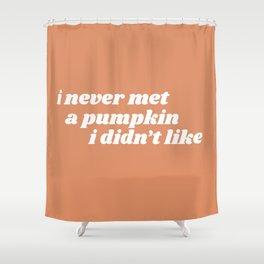never met a pumpkin Shower Curtain