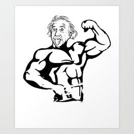 Funny Bro Science Design - Gift for Weightlifter Nerd - Bro Scientist Albert Einstein Art Print