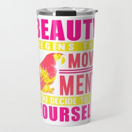 Beauty Begins The Movement You Decide To Be Yourself mag Travel Mug