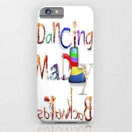 Dancing Madly Backwards iPhone Case
