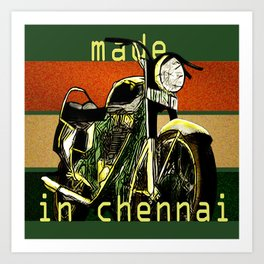 Royal Enfield - Made in Chennai Art Print