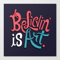 Believing is Art Canvas Print