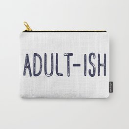 Adult-ish Carry-All Pouch