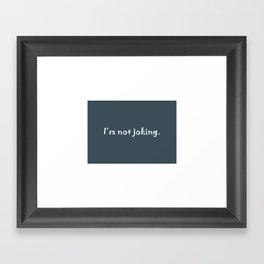 No Joke Framed Art Print