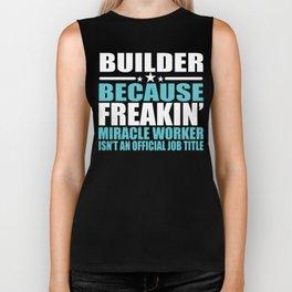 Builder Gift Freakin Miracle Worker Gift Biker Tank
