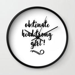 Obstinate Headstrong Girl! - Jane Austen Wall Clock
