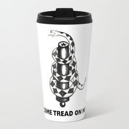 COME TREAD ON ME Travel Mug