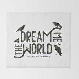 Dream me the world Throw Blanket