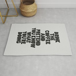 Drink the Coffee and Pretend You Know What You're Doing motivational quote typography wall art Rug