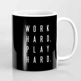 Work Hard Play Hard Black Coffee Mug