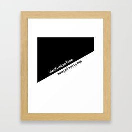 When it's real / fake, you'll know. Framed Art Print
